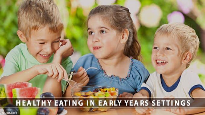 Healthy Eating In Early Years Settings