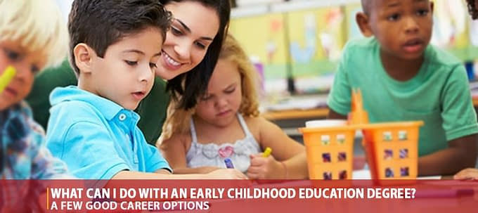 What Can I Do With An Early Childhood Education Degree