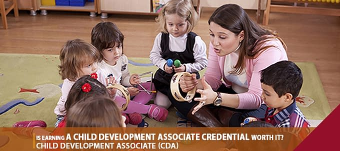 Is Earning A Child Development Associate Credential Worth It