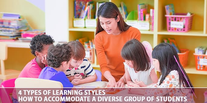 4 Types Of Learning Styles: How To Accommodate A Diverse Group Of Students