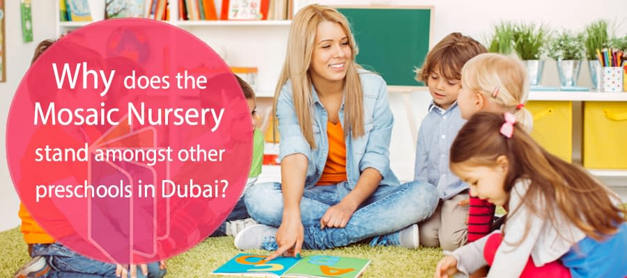 Why does Mosaic Nursery stand amongst other preschools in Dubai