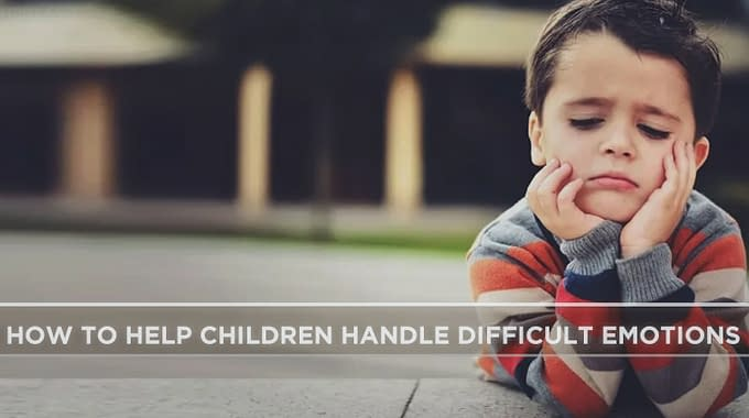 How To Help Children Handle Difficult Emotions1